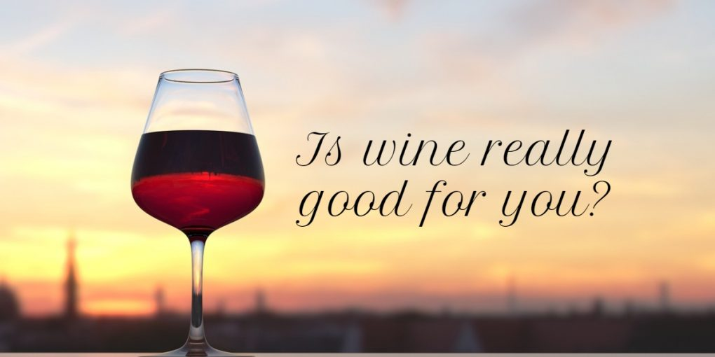 wine is good for you